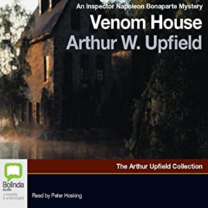 Venom House: An Inspector Napoleon Bonaparte Mystery | [Arthur Upfield]