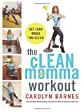 img - for The cLEAN momma workout: Get lean while you clean book / textbook / text book