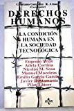 img - for Derechos humanos: la condicion humana en la sociedad tecnologica (COLECCION VENTANA ABIERTA) (Ventana Abierta/ Open Window) (Spanish Edition) book / textbook / text book