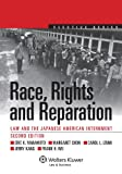 Race, Rights, and Reparation: Law and the Japanese American Internment, Second Edition (Aspen Elective Series)