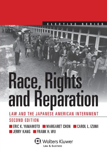 Image for publication on Race, Rights, and Reparation: Law and the Japanese American Internment, Second Edition (Aspen Elective)