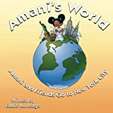 img - for Amani's World: Amani and Friends Go to New York City book / textbook / text book