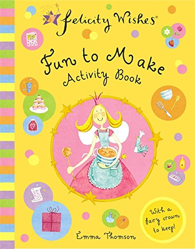 Felicity Wishes: Fun To Make Activity Book