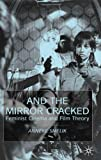 img - for And the Mirror Cracked: Feminist Cinema and Film Theory book / textbook / text book
