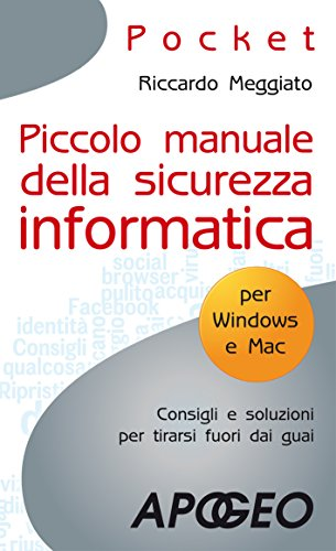 Piccolo manuale della sicurezza informatica (Pocket)