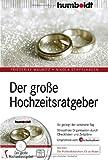 Image de Der große Hochzeitsratgeber: So gelingt der schönste Tag. Stressfreie Organisation durch Checklist