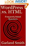 WordPress .vs. HTML: Frequently Asked...