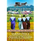 The Divine Secrets of The Whoopie Pie Sisters - Book Two - An Amish Christian Trilogy