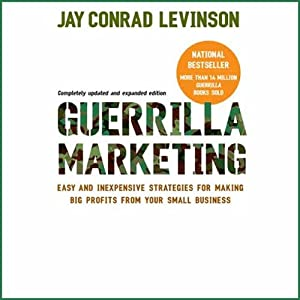 Guerilla Marketing: Fourth Edition | [Jay Conrad Levinson]