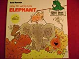 HOW TO WEIGH AN ELEPHANT (A Smart Start Math Book, 4) (0553375695) by Barner, Bob