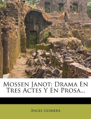 Mossen Janot: Drama En Tres Actes Y En Prosa...