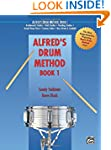 Alfred's Drum Method, Bk 1: The Most...