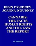 img - for Cannabis: The Facts, Human Rights and the Law: The Report by Kenn d'Oudney (2014-10-27) book / textbook / text book