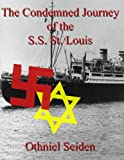 img - for The Condemned Voyage of the S.S. St. Louis - 1939 (The Jewish History Novel Series Book 6) book / textbook / text book