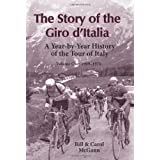The Story of the Giro d'Italia: A Year-by-Year History of the Tour of Italy, Volume 1: 1909-1970by Bill McGann