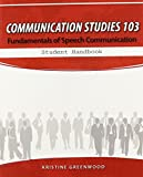 Communication Studies 103: Fundamentals of Speech Communication, Student Handbook