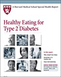 img - for Harvard Medical School Healthy Eating for Type 2 Diabetes book / textbook / text book