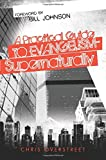 Practical Guide to Evangelism-Supernaturally , A
