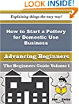 How to Start a Pottery for Domestic U...