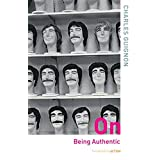 On Being Authentic (Thinking in Action) ~ Charles B. Guignon