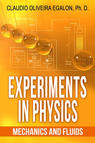 Mechanics and Fluids: Experiments in Physics