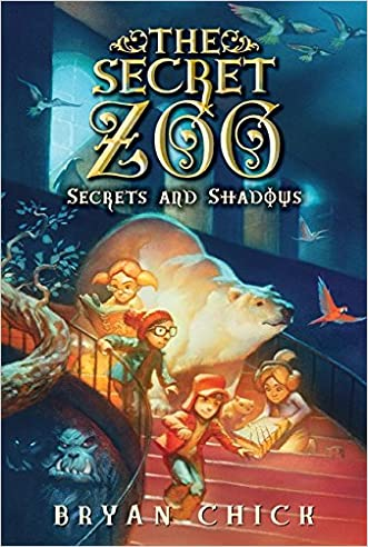 The Secret Zoo: Secrets and Shadows written by Bryan Chick