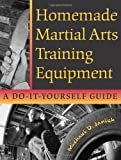 img - for Homemade Martial Arts Training Equipment: A Do-It-Yourself Guide book / textbook / text book