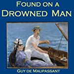 Found on a Drowned Man | Guy de Maupassant