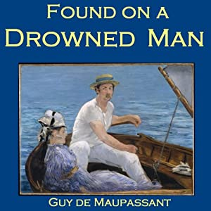 Found on a Drowned Man | [Guy de Maupassant]