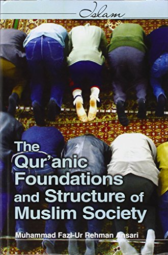 The Qur'anic Foundations and Structure of Islamic Society