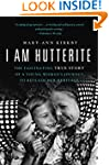 I Am Hutterite: The Fascinating True...