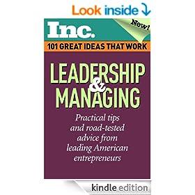Inc. 101 Great Ideas That Work - Leadership & Managing