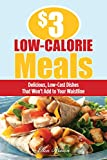 $3 Low-Calorie Meals: Delicious, Low-Cost Dishes That Won