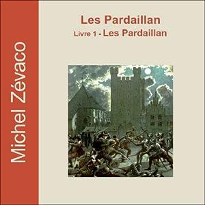 Les Pardaillan (Les Pardaillan 1) Hörbuch