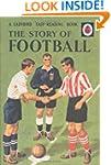The Story of Football: A Ladybird 'Ea...