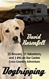 Dogtripping: 25 Rescues, 11 Volunteers, and 3 RVs on Our Canine Cross-Country Adventure (Thorndike Press Large Print Nonfiction Series)