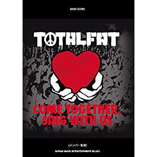 �Х�ɡ������� TOTALFAT��COME TOGETHER, SING WITH US�� (BAND SCORE)