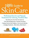Reader's Digest Guide to Skin Care: Professional Secrets and Natural Treatments for Glowing, Youthful Skin