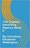 img - for The Triplets Detective Agency Book 2 By Christina Elizabeth Wellington book / textbook / text book