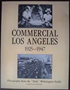 Commercial Los Angeles, 1925-1947:…