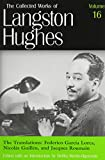 The Translations: Frederico García Lorca, Nicolás Guillén, and Jacques Roumain (Collected Works of Langston Hughes, Vol 16)