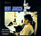 It Don`t Bother Me - Bert Jansch