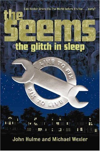 The Seems: The Glitch in Sleep (The Seems), JOHN HULME, MICHAEL WEXLER