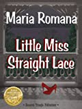 img - for Little Miss Straight Lace, Book One of The Unbreakable Series (Romantic Suspense Books) book / textbook / text book