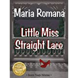 Little Miss Straight Lace, Book One of The Unbreakable Series (Romantic Suspense Books) ~ Maria Elizabeth Romana