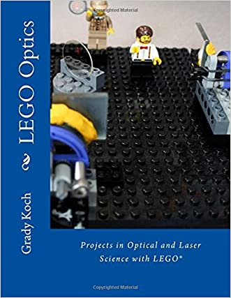 LEGO Optics: Projects in Optical and Laser Science with LEGO®