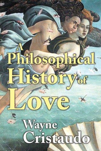 A Philosophical History of Love, Wayne Cristaudo