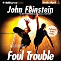 Foul Trouble (       UNABRIDGED) by John Feinstein Narrated by John Feinstein