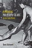 Introducing Philosophy of Art: In Eight Case Studies
