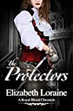 img - for The Protectors (Book 2) (Royal Blood Chronicles) book / textbook / text book